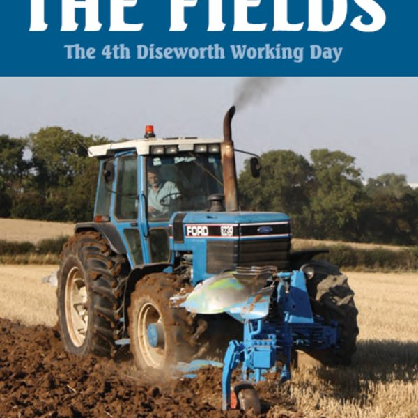 Working The Fields DVD -The 4th Diseworth Working Day